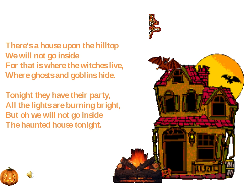 There's a house upon the hilltop We will not go inside For that is where the...