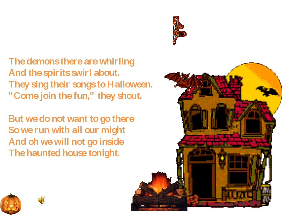 The demons there are whirling And the spirits swirl about. They sing their s...