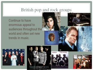 British pop and rock groups Continue to have enormous appeal to audiences thr