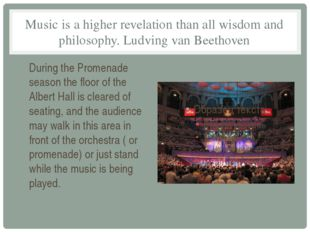 Music is a higher revelation than all wisdom and philosophy. Ludving van Beet