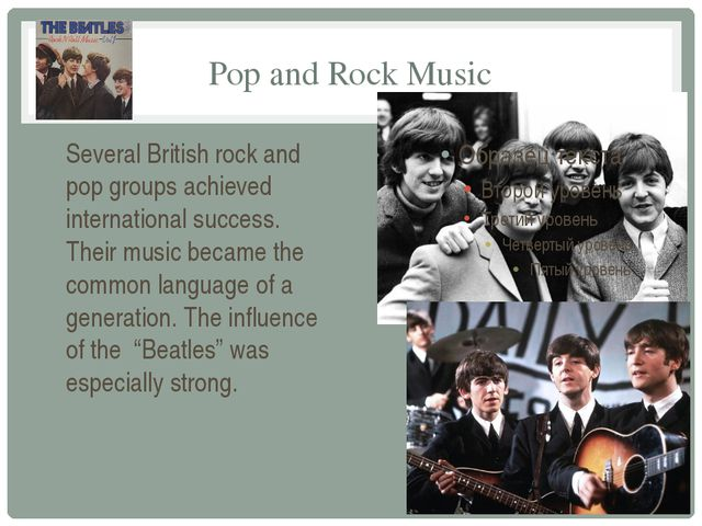 Pop and Rock Music Several British rock and pop groups achieved international...