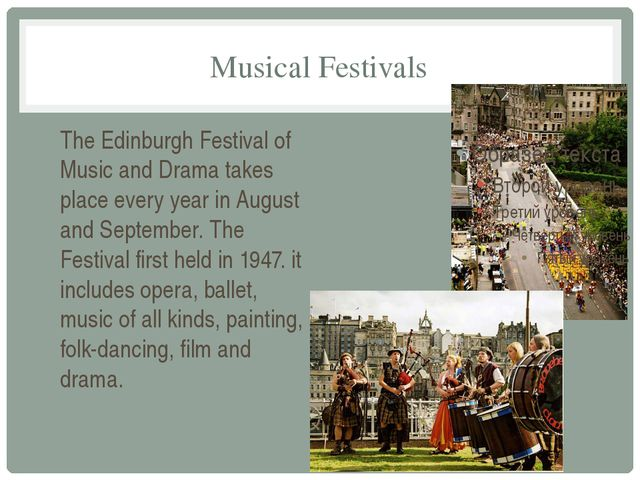 Musical Festivals The Edinburgh Festival of Music and Drama takes place every...