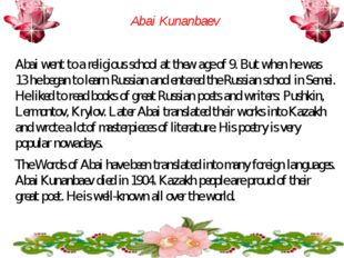 Abai Kunanbaev Abai went to a religious school at thew age of 9. But when he
