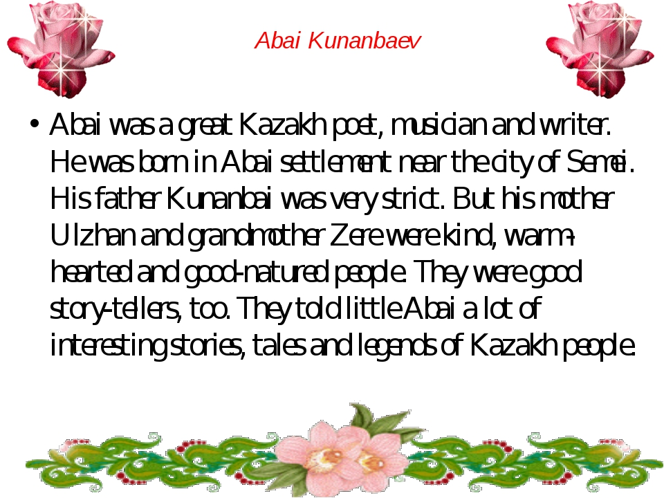 Abai Kunanbaev Abai was a great Kazakh poet, musician and writer. He was born...