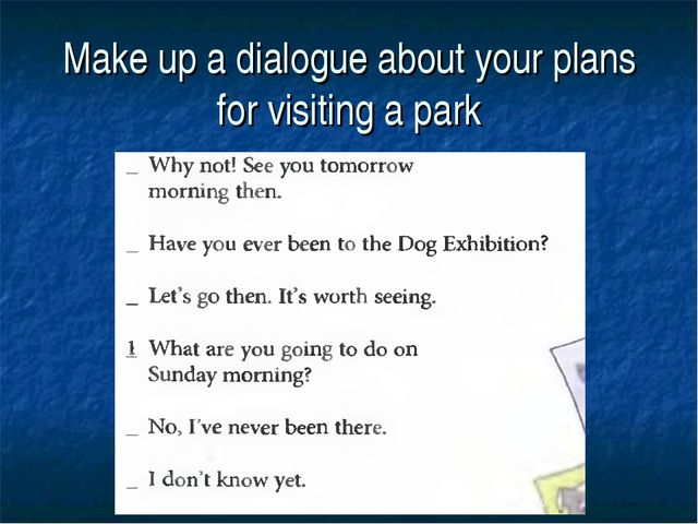 Make up a dialogue about your plans for visiting a park