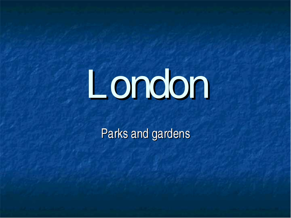 London Parks and gardens