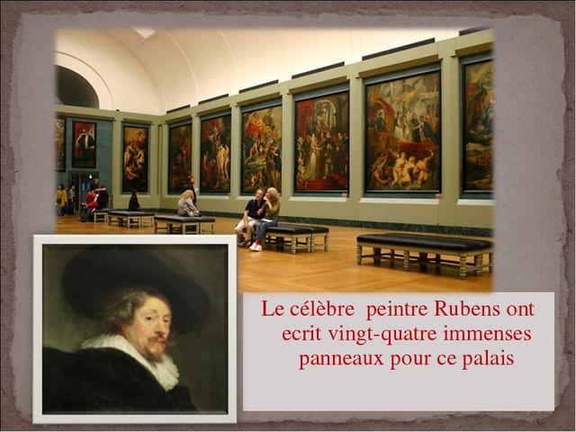 Le célèbre peintre Rubens ont ecrit vingt-quatre immenses panneaux pour ce pa...
