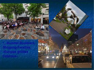 …Bummel-Boulevard, Shopping-Paradies, «Europas größtes Cafehaus»