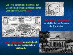 Die erste schriftliche Nachricht zur Geschichte Berlins stammt aus einer Urku
