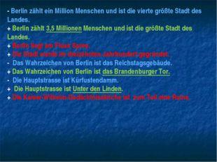 - Berlin zählt ein Million Menschen und ist die vierte größte Stadt des Lande