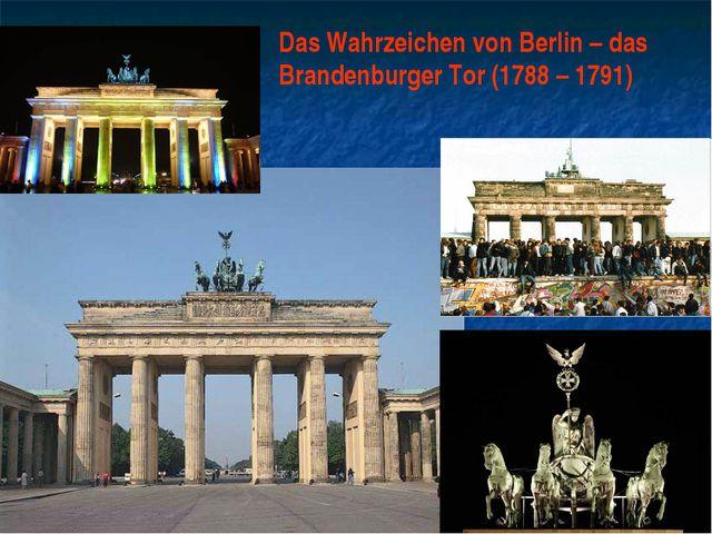 Das Wahrzeichen von Berlin – das Brandenburger Tor (1788 – 1791)