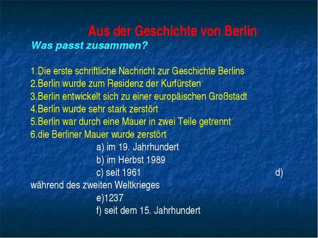 Aus der Geschichte von Berlin Was passt zusammen? Die erste schriftliche Nach...