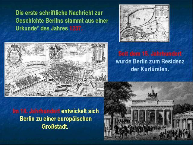 Die erste schriftliche Nachricht zur Geschichte Berlins stammt aus einer Urku...