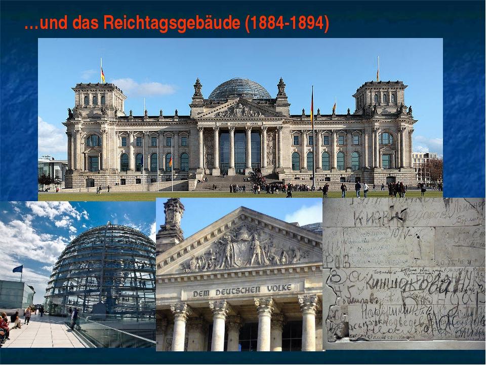 …und das Reichtagsgebäude (1884-1894)