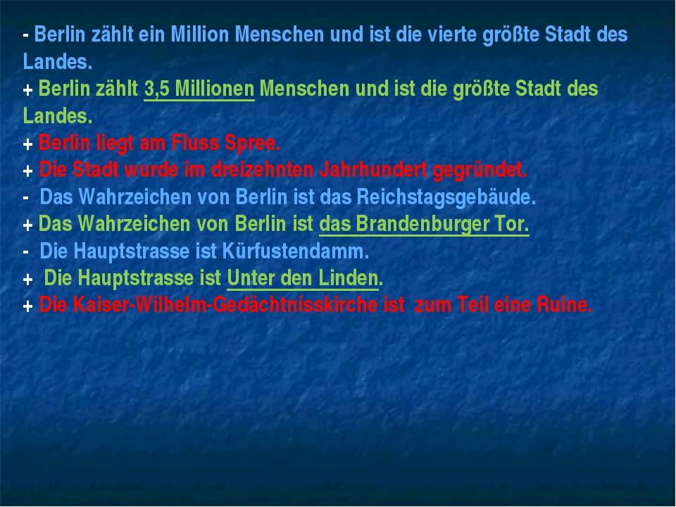- Berlin zählt ein Million Menschen und ist die vierte größte Stadt des Lande...