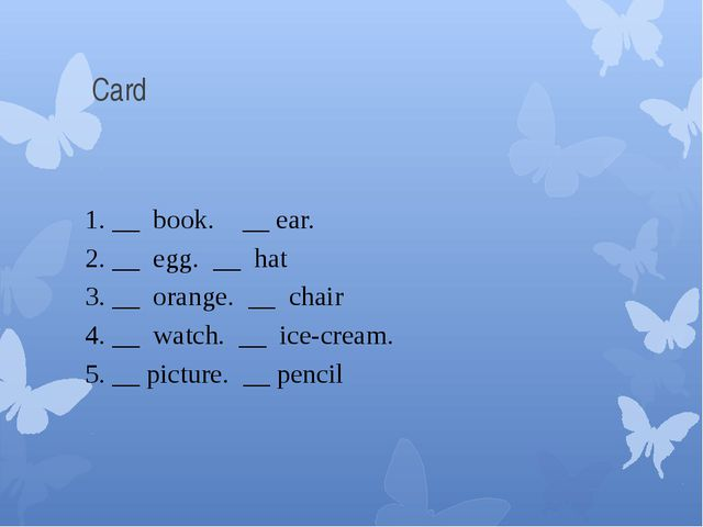 Card 1. __ book. __ ear. 2. __ egg. __ hat 3. __ orange. __ chair 4. __ watc...