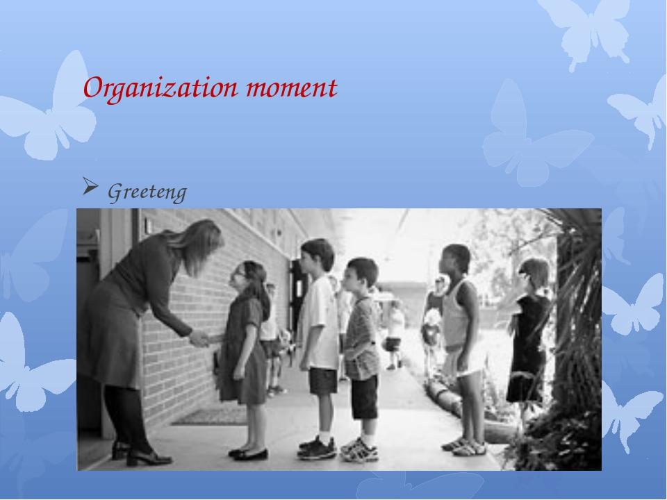 Organization moment Greeteng