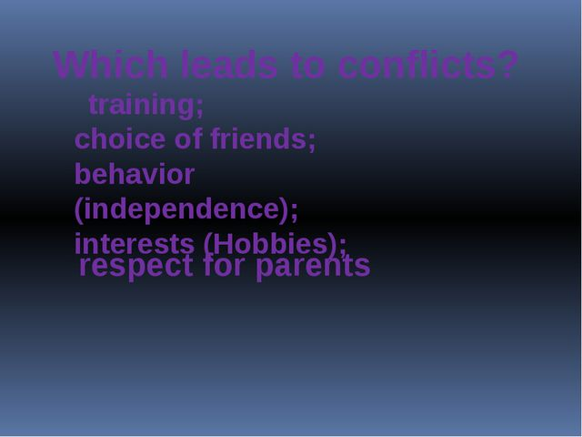 Which leads to conflicts? training; choice of friends; behavior (independenc...