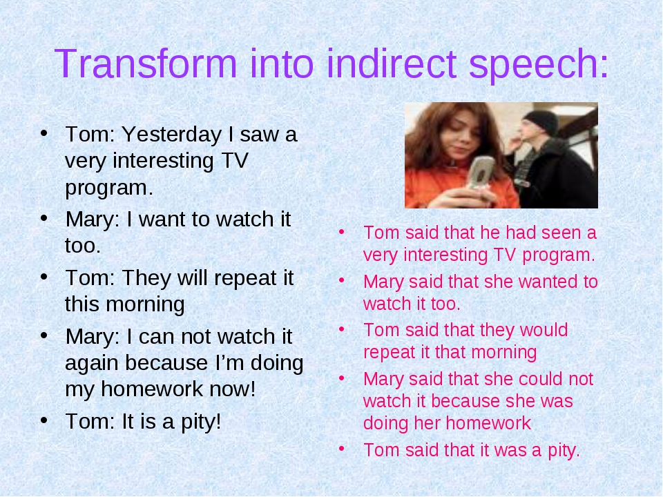Transform into indirect speech: Tom: Yesterday I saw a very interesting TV pr...