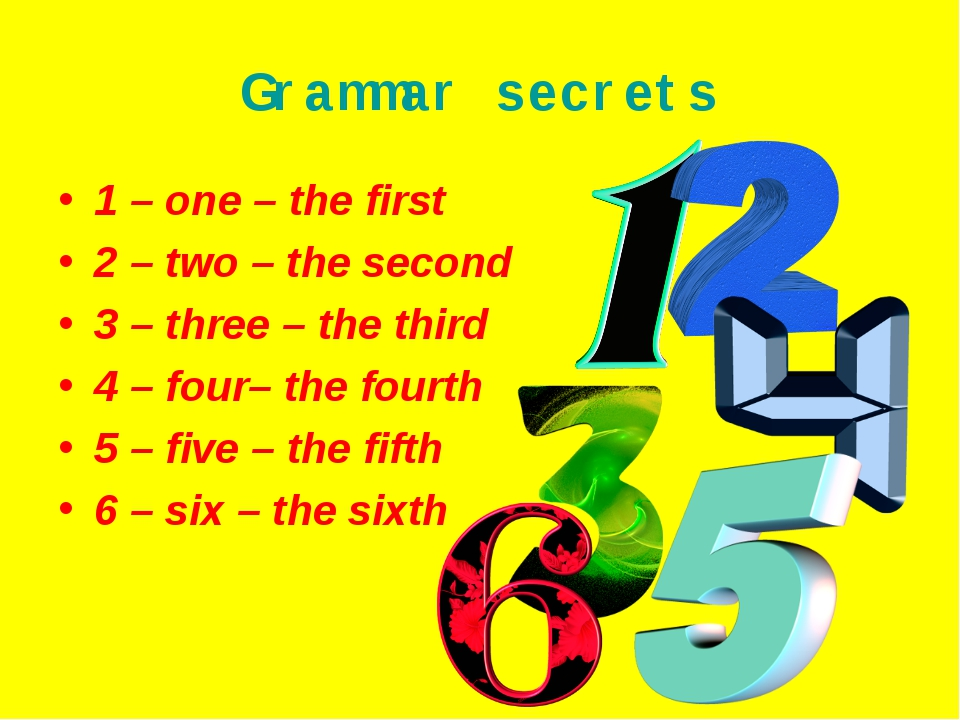 Grammar secrets 1 – one – the first 2 – two – the second 3 – three – the thir...