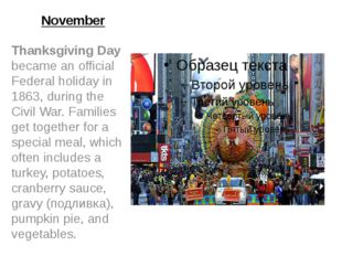 November Thanksgiving Day became an official Federal holiday in 1863, during