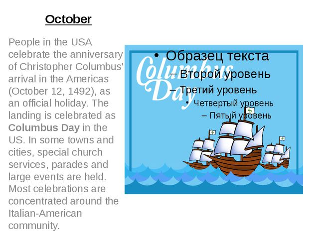 October People in the USA celebrate the anniversary of Christopher Columbus'...