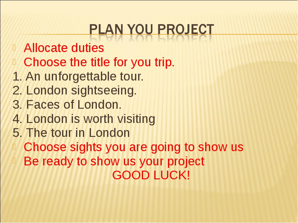 Allocate duties Choose the title for you trip. 1. An unforgettable tour. 2. L...