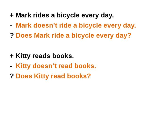 + Mark rides a bicycle every day. + Mark rides a bicycle every day. - &nbsp...