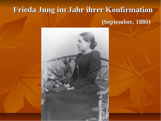 Frieda Jung im Jahr ihrer Konfirmation (September, 1880)