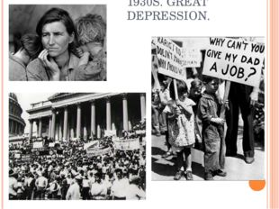 1930S. GREAT DEPRESSION.