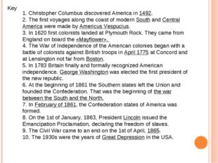 Key 1. Christopher Columbus discovered America in 1492. 2. The first voyages