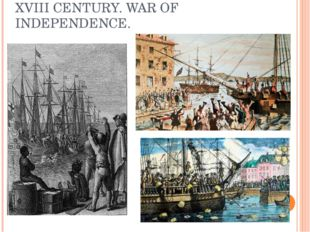 XVIII CENTURY. WAR OF INDEPENDENCE.