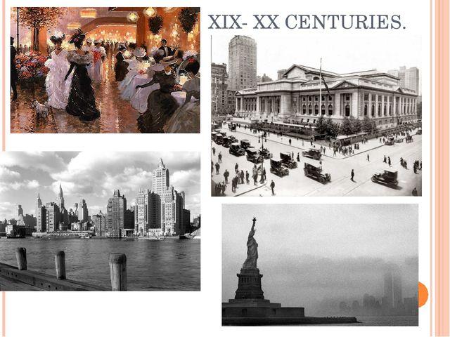 XIX- XX CENTURIES.
