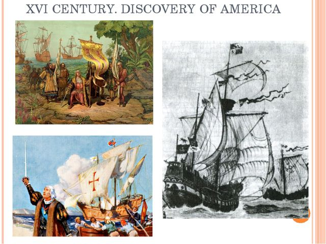 XVI CENTURY. DISCOVERY OF AMERICA
