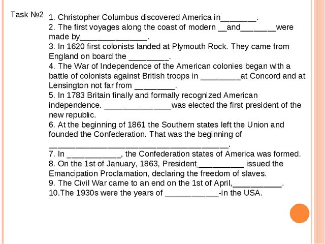Task №2 1. Christopher Columbus discovered America in________. 2. The first v...