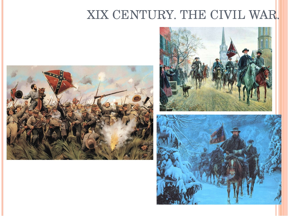 XIX CENTURY. THE CIVIL WAR.
