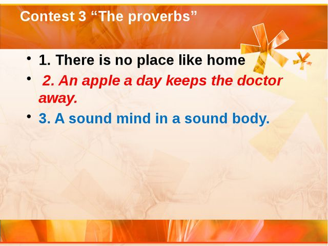 """Contest 3 """"The proverbs"""" 1. There is no place like home 2. An apple a day kee..."""