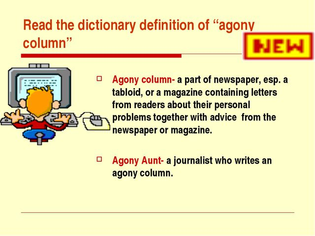 """Read the dictionary definition of """"agony column"""" Agony column- a part of news..."""