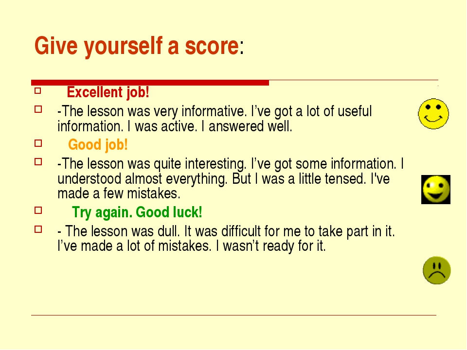 Give yourself a score: Excellent job! -The lesson was very informative. I've...