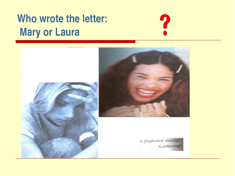 Who wrote the letter: Mary or Laura