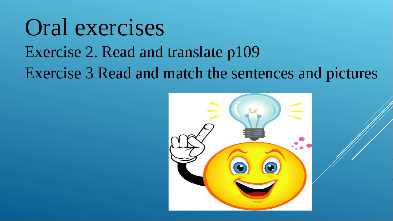 Oral exercises Exercise 2. Read and translate p109 Exercise 3 Read and match...