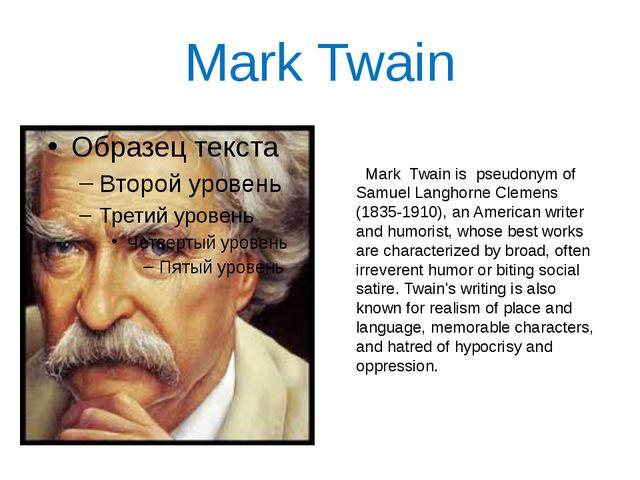 Mark Twain Mark Twain is pseudonym of Samuel Langhorne Clemens (1835-1910), a...