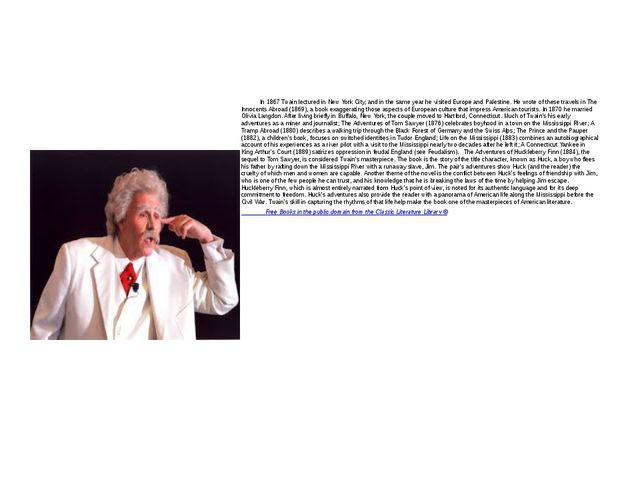 In 1867 Twain lectured in New York City, and in the same year he visited Eur...