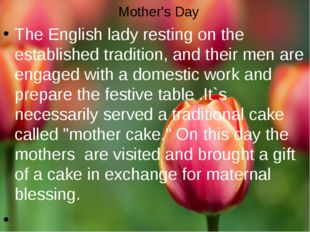 Mother's Day The English lady resting on the established tradition, and their
