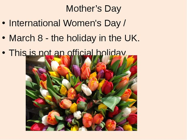 Mother's Day International Women's Day / March 8 - the holiday in the UK. Thi...