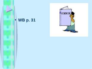 WB p. 31