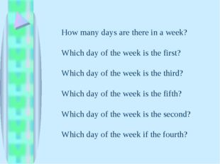 How many days are there in a week? Which day of the week is the first? Which