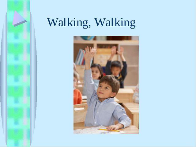 Walking, Walking
