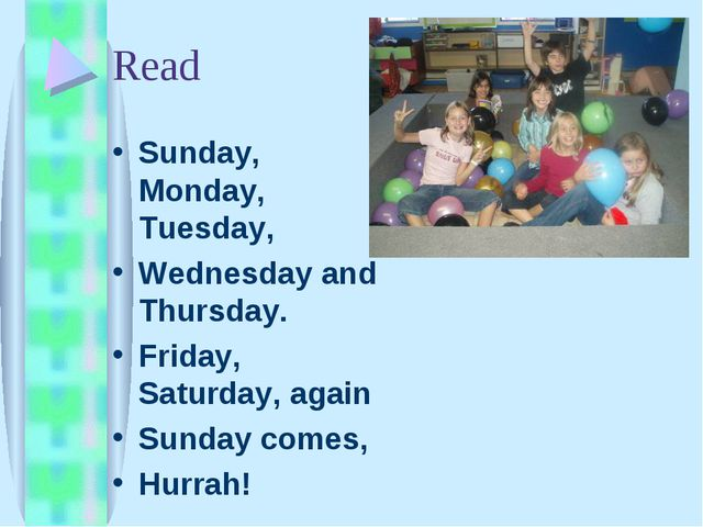Read Sunday, Monday, Tuesday, Wednesday and Thursday. Friday, Saturday, again...