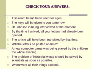 CHECK YOUR ANSWERS. This room hasn't been used for ages. The keys will be giv